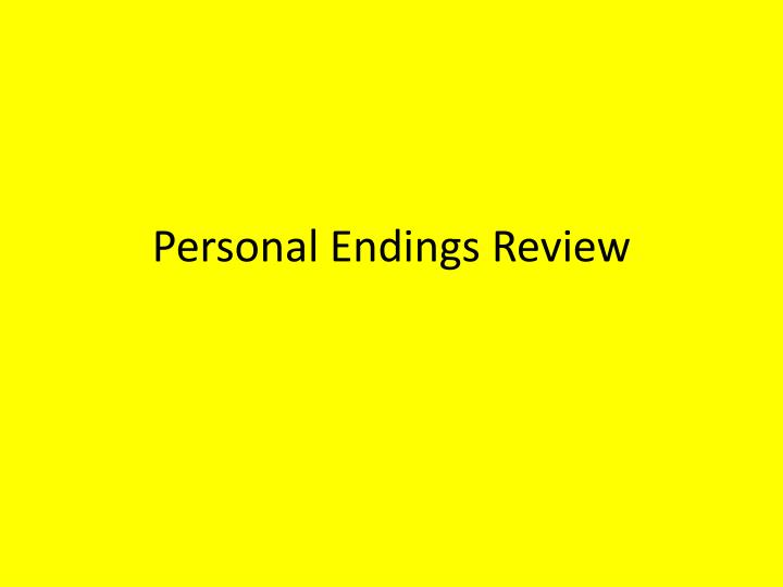 Personal endings review