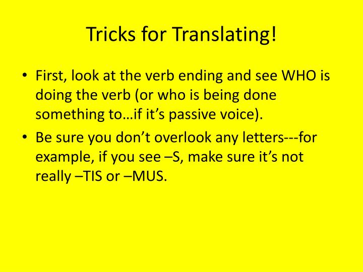 Tricks for Translating!