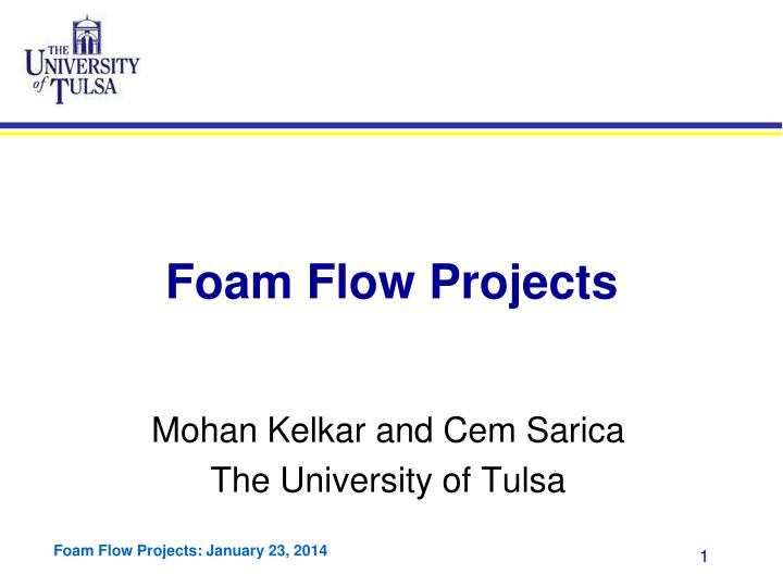 foam flow projects