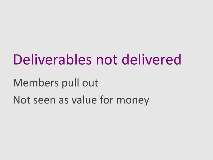 Deliverables not delivered