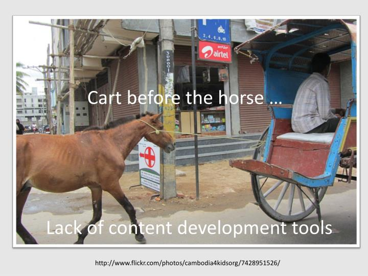 Cart before the horse …