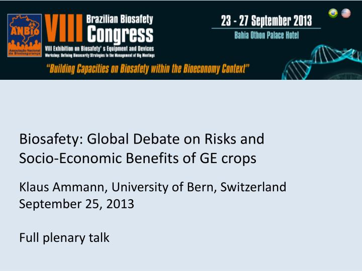 Biosafety: Global Debate on Risks and