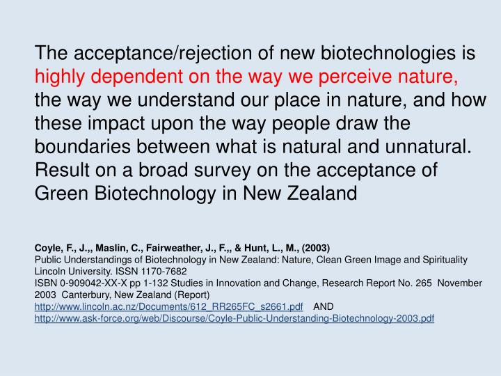 The acceptance/rejection of new biotechnologies is
