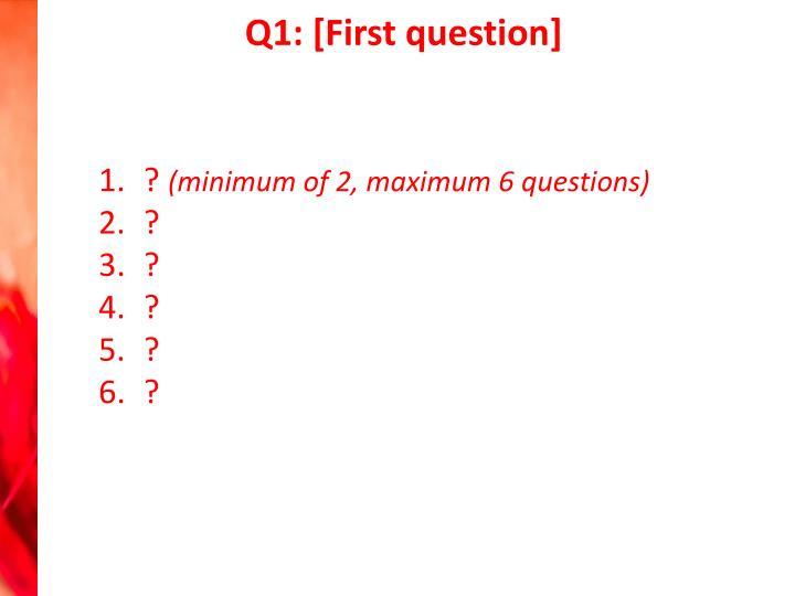 Q1: [First