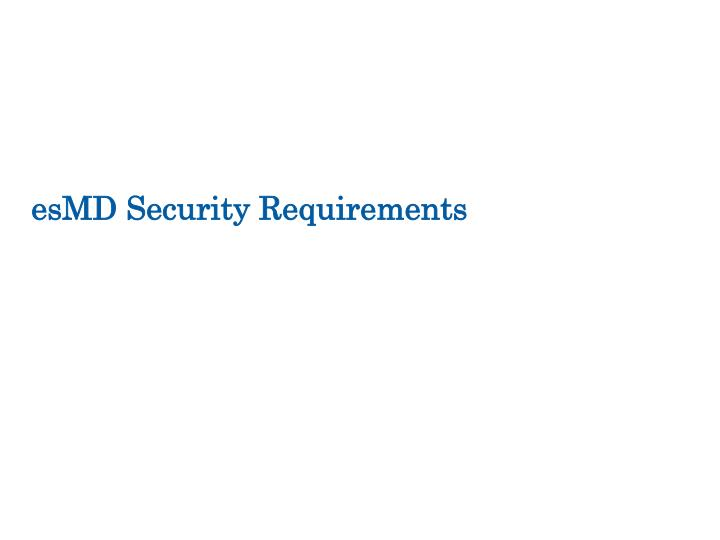 esMD Security Requirements