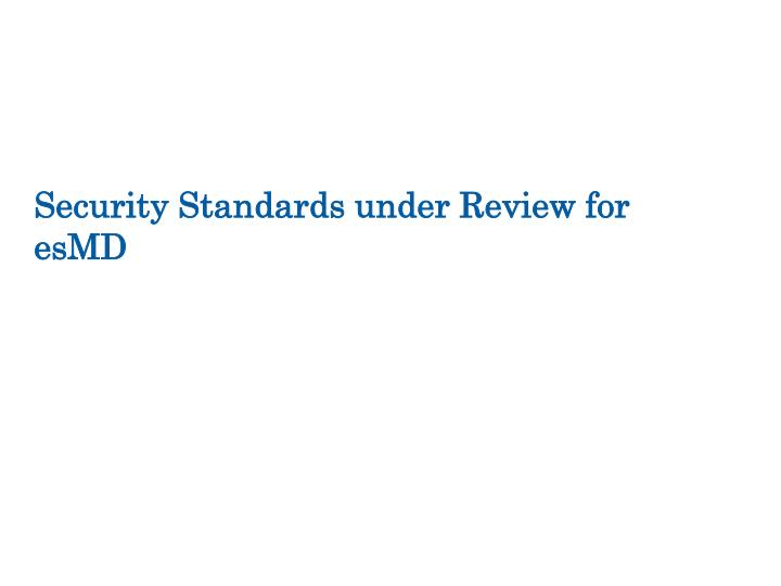 Security standards under review for esmd