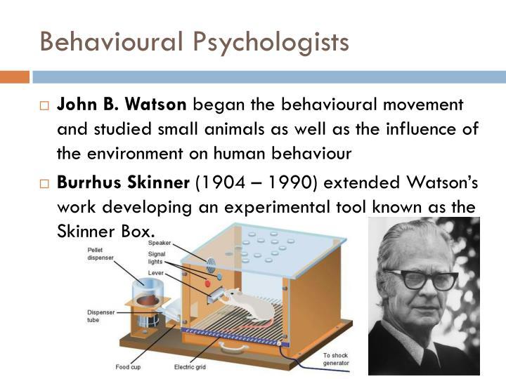 Behavioural Psychologists