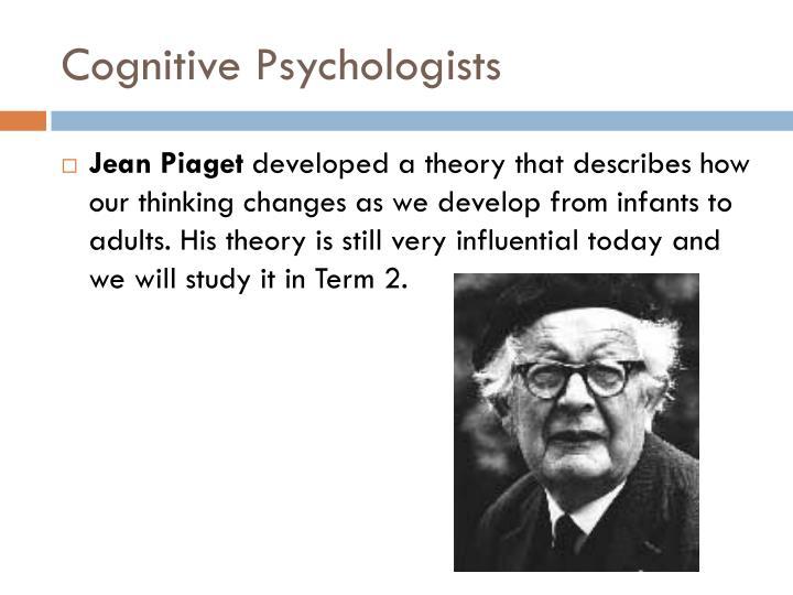 Cognitive Psychologists