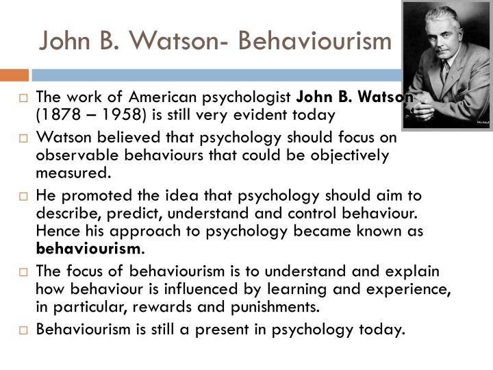 John B. Watson- Behaviourism