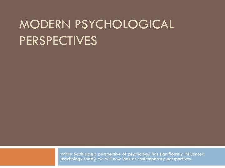 Modern Psychological Perspectives