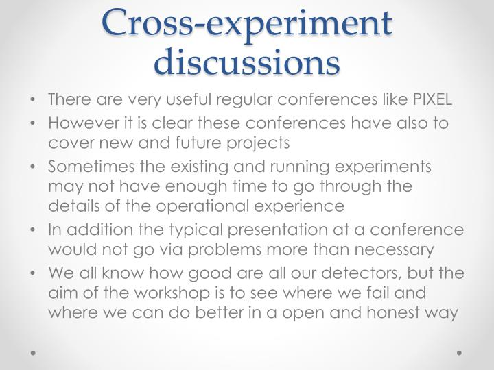 Cross-experiment discussions