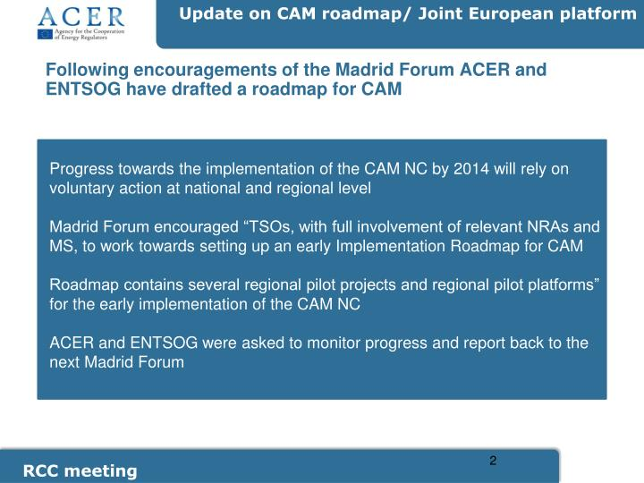 Following encouragements of the madrid forum acer and entsog have drafted a roadmap for cam