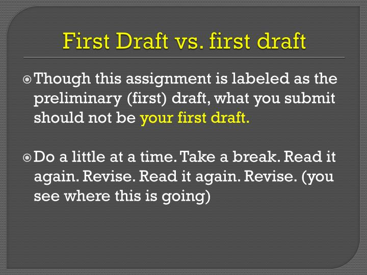 First Draft vs. first draft