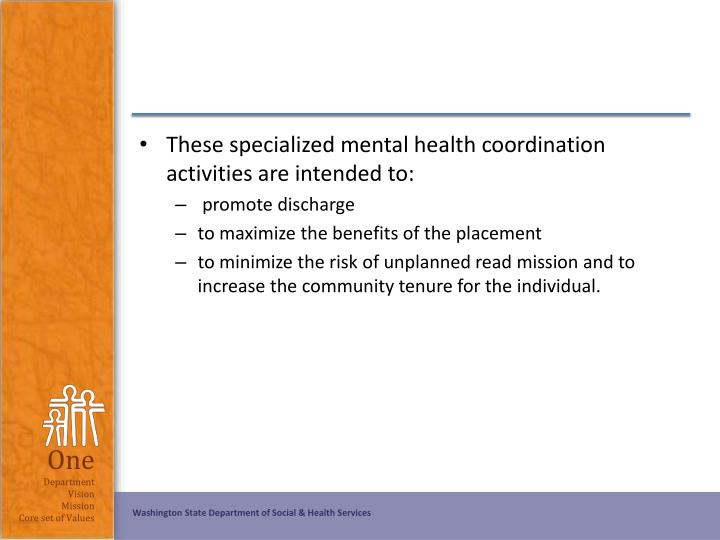 These specialized mental health coordination activities are intended to: