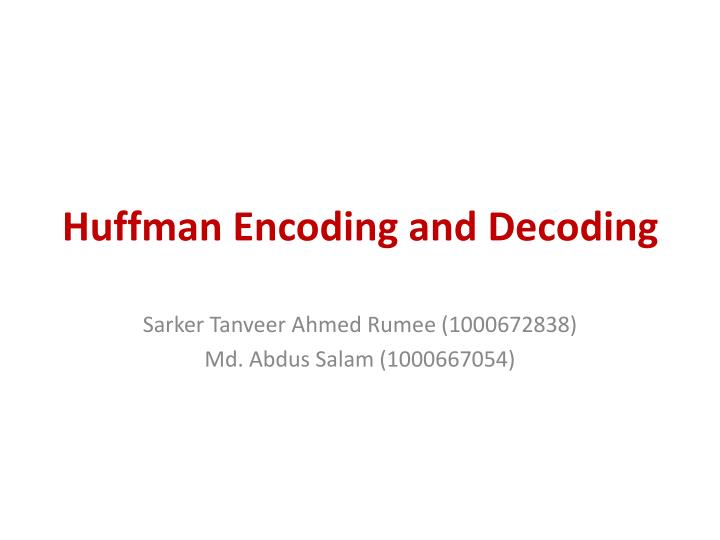 Huffman encoding and decoding