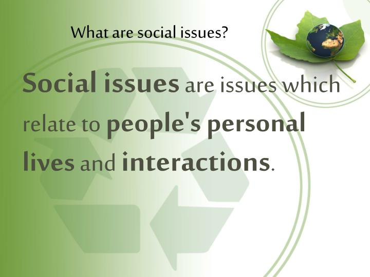 What are social issues?