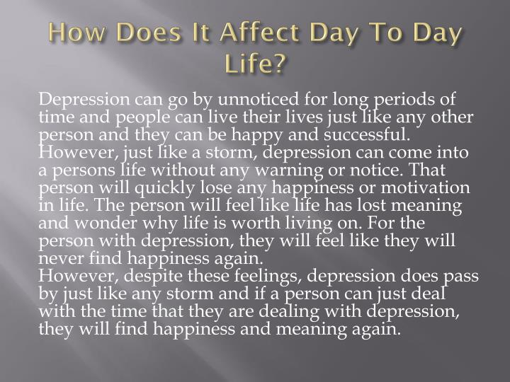How Does It Affect Day To Day Life?