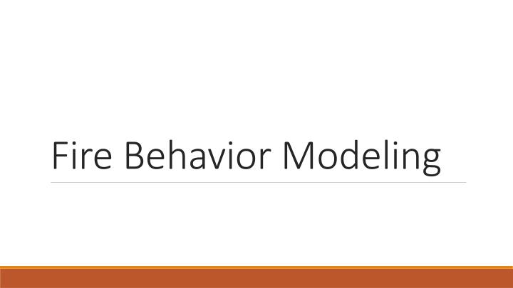 Fire Behavior Modeling