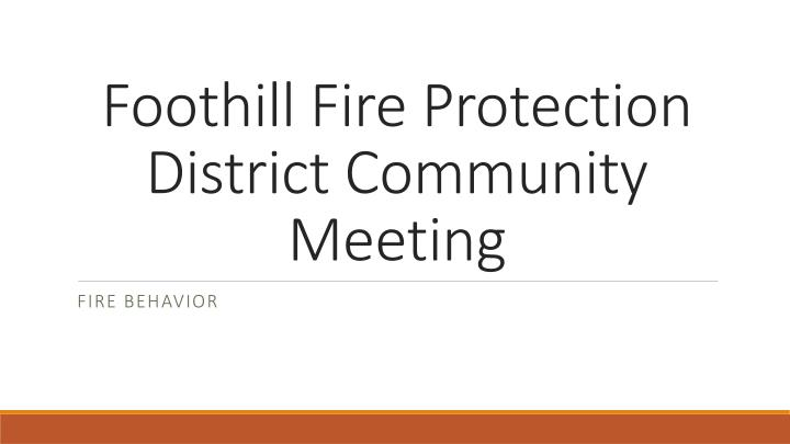 Foothill fire protection district community meeting