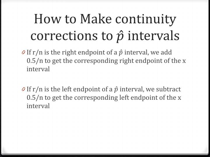 How to Make continuity corrections to