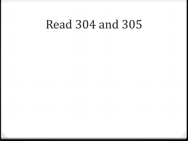 Read 304 and 305