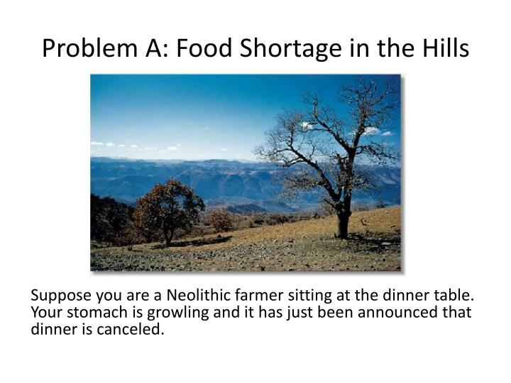 Problem a food shortage in the hills