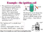 example the ignition coil