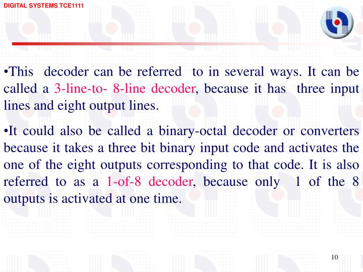 This  decoder can be referred  to in several ways. It can be called a