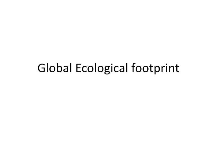 Global ecological footprint
