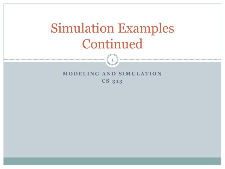 Simulation examples continued
