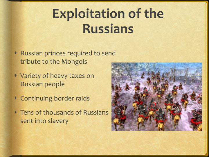 Exploitation of the Russians