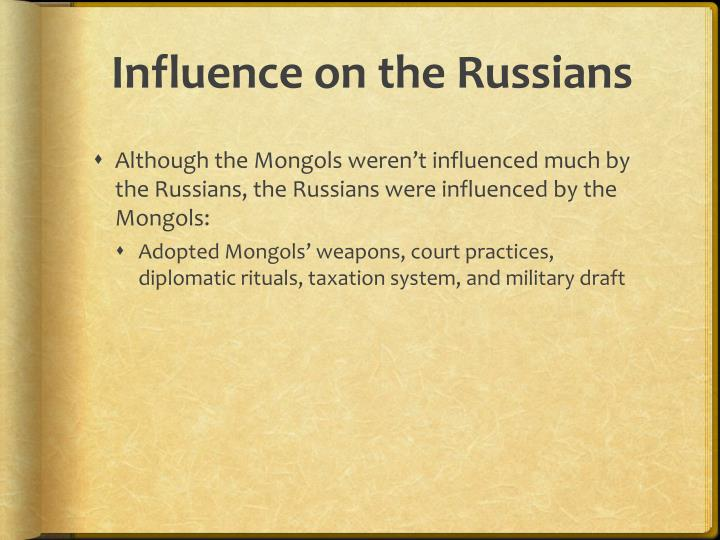 Influence on the Russians