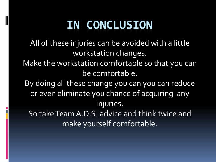 All of these injuries can be avoided with a little workstation changes.