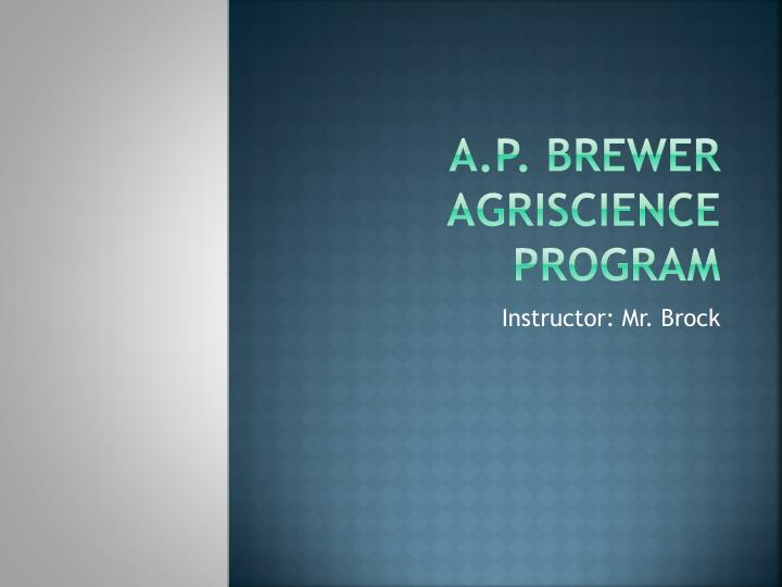 A p brewer agriscience program