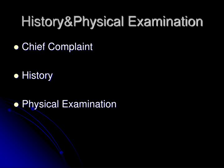 History&Physical Examination