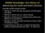 middle knowledge one means of balancing our faith and god s election1