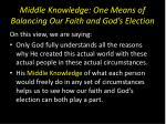 middle knowledge one means of balancing our faith and god s election10