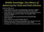 middle knowledge one means of balancing our faith and god s election11