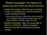 middle knowledge one means of balancing our faith and god s election4