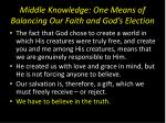 middle knowledge one means of balancing our faith and god s election7