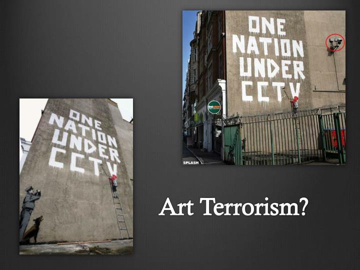 Art Terrorism?