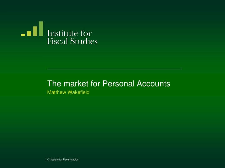 The market for personal accounts
