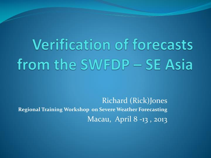 Verification of forecasts from the SWFDP – SE Asia