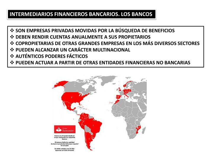 INTERMEDIARIOS FINANCIEROS BANCARIOS. LOS BANCOS