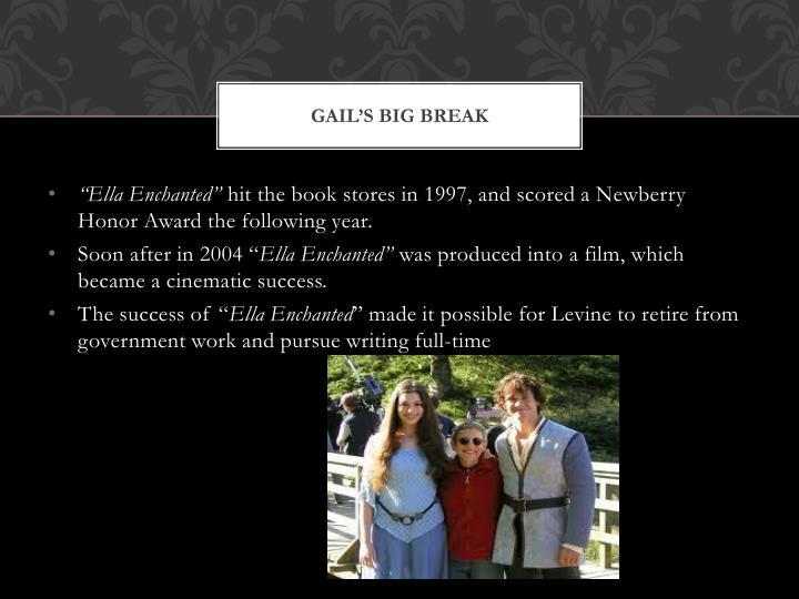 Gail's big break