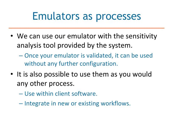 Emulators as processes