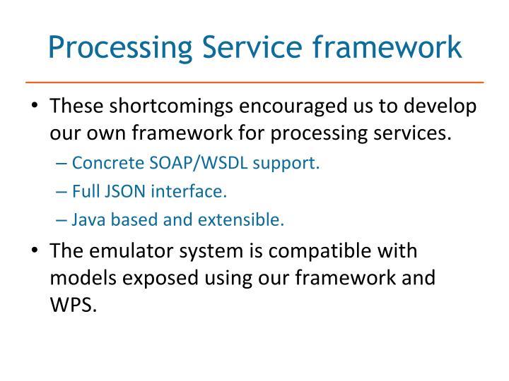 Processing Service framework