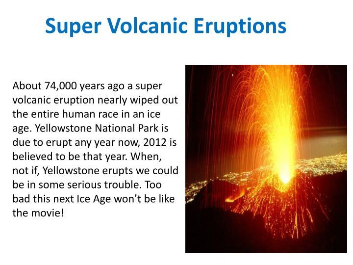 Super Volcanic Eruptions