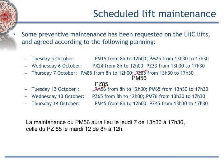 Scheduled lift maintenance
