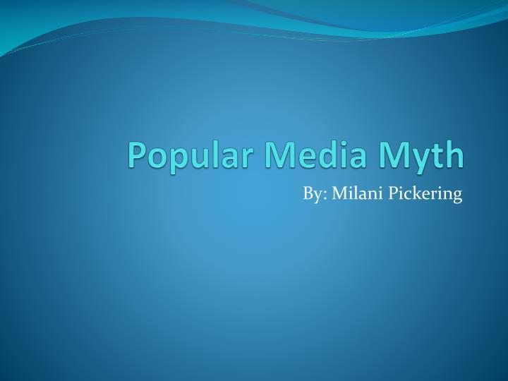 Popular Media Myth